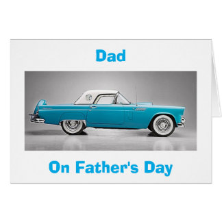"TO MY ""CLASSIC DAD"" ON ""FATHER'S DAY""-TBIRD STYLE GREETING CARD"