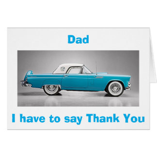 "TO MY ""CLASSIC DAD"" ON YOUR BIRTHDAY-TBIRD STYLE GREETING CARD"