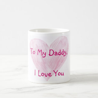 To My Daddy Coffee Mug