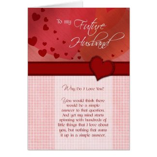 To my future husband Why do I love you Greeting Card