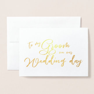 To my Groom on our Wedding Day chic Script Foil Card