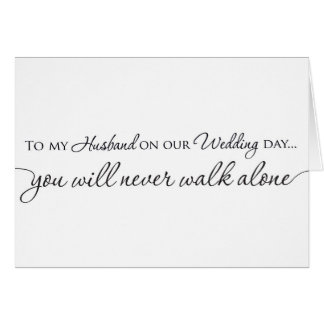 To my Husband Wedding Card - Never Walk Alone