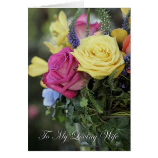 To My Loving Wife (colorful roses) Greeting Card