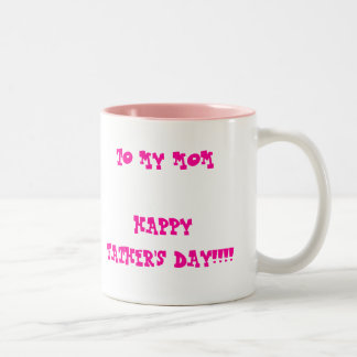 TO MY MOM HAPPY FATHER's DAY!!!! Two-Tone Mug