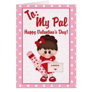 To My Pal Happy Valentine's Day Greeting Card