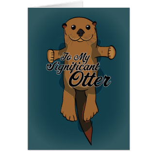 To my Significant Otter Card