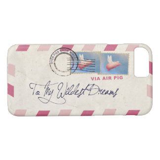 To My Wildest Dreams - Via Air Pig iPhone 8/7 Case