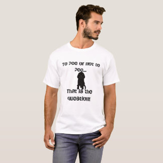 To Pee or Not to Pee Funny Puppy Shirt
