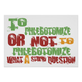 To Phlebotomize Poster