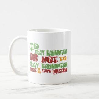 To Play Badminton Classic White Coffee Mug