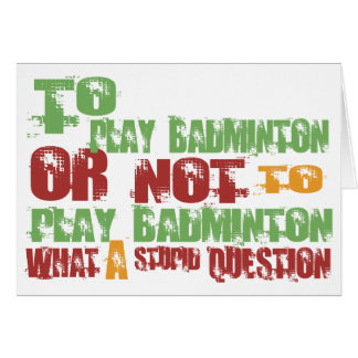To Play Badminton Greeting Card