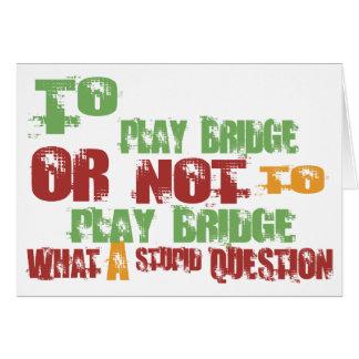 To Play Bridge Greeting Card