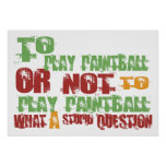 To Play Paintball Posters