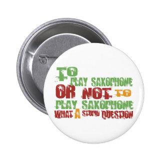 To Play Saxophone 6 Cm Round Badge