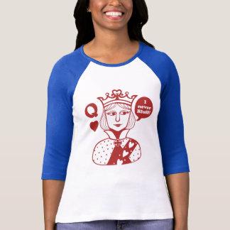 to poker queen T-Shirt
