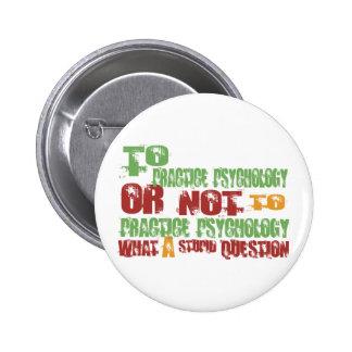 To Practice Psychology 6 Cm Round Badge