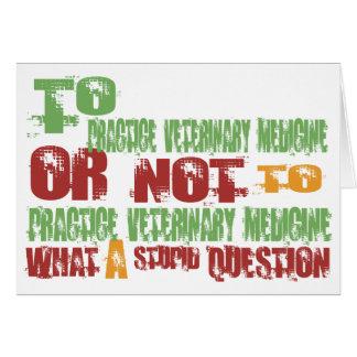 To Practice Veterinary Medicine Card