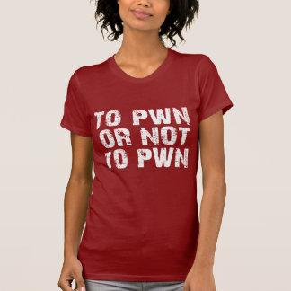 To Pwn Or Not To Pwn Dark Ladies T-Shirt