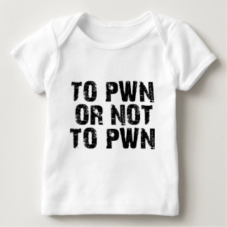 To Pwn Or Not To Pwn Infant Long Sleeve Baby T-Shirt