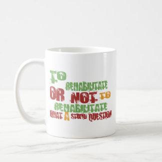 To Rehabilitate Mug