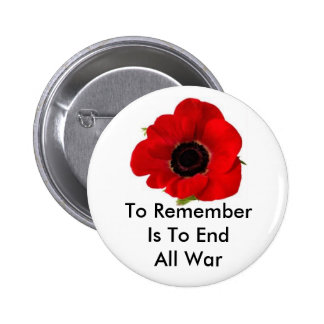 To Remember Is To End All War 6 Cm Round Badge