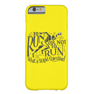 """""""To Run or Not to Run !"""" Phonecase Barely There iPhone 6 Case"""