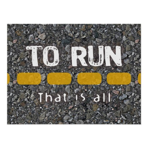 To Run That Is All Poster