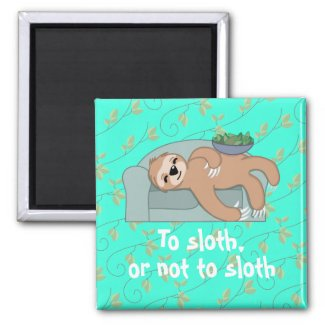 To Sloth or Not to Sloth Sleeping with Vine Leaves Magnet
