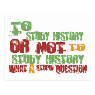 To Study History Post Card