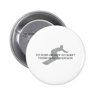 To Surf or Not To Surf 6 Cm Round Badge