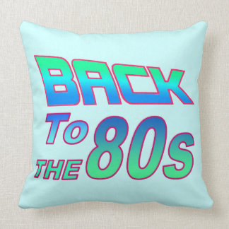 To the 80s 2 cushion