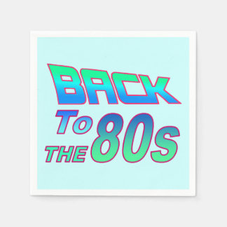 To the 80s 2 paper napkin