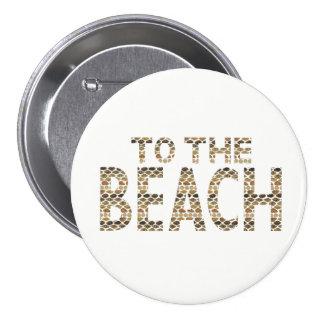 To The Beach 7.5 Cm Round Badge