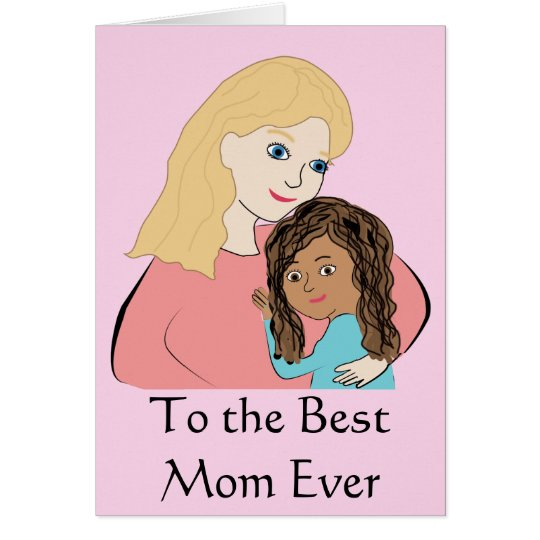 To the Best Mum Ever - Biracial Mothers Day Girl Card