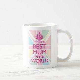 To The Best Mum in the World Basic White Mug