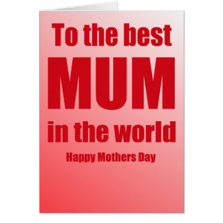 To the best MUM in the world - Happy Mothers Day Card