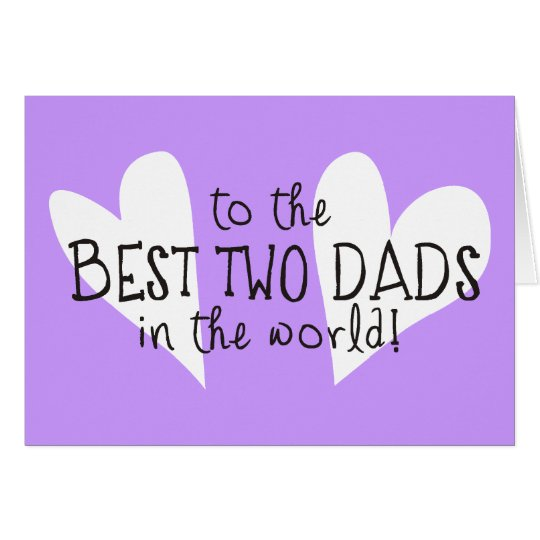 To The Best Two Dads In The World Card