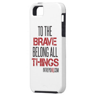 To the Brave Belong All Things iPhone 5 Cover