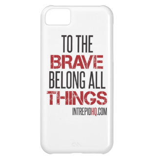 To the Brave Belong All Things Case For iPhone 5C