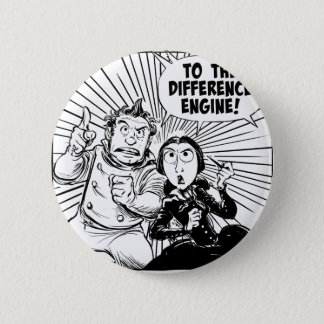 To The Difference Engine Panel 6 Cm Round Badge