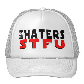 To the Haters STFU on a hat