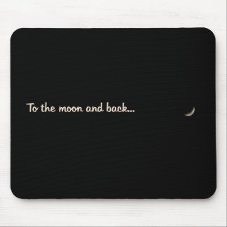 To the moon and back mouse mat