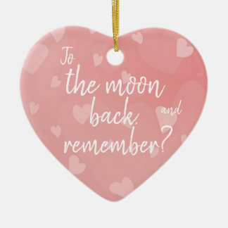 To the moon and back, remember? / Heart pattern Christmas Ornament