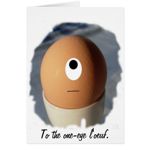 To the one-eye l'oeuf. greeting card