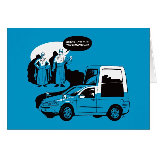 To The Popemobile! Greeting Card