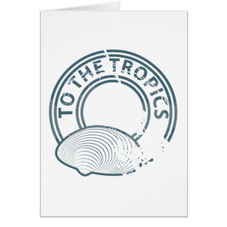 To the Tropics rubber stamp Greeting Card
