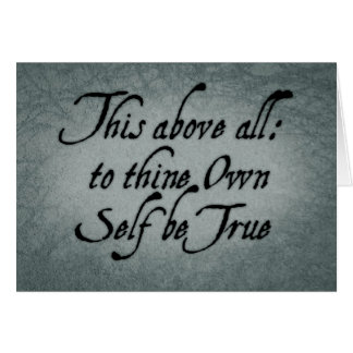 To Thine Own Self Be True Card