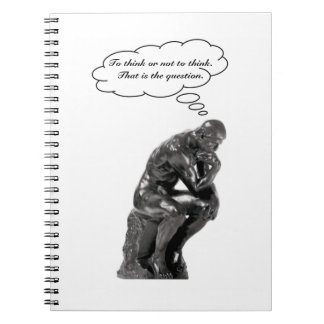 To think or not to think - That is the question Spiral Note Books