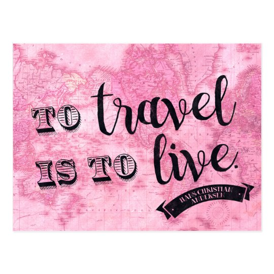 To Travel is to Live - quote postcard