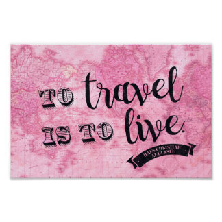 To Travel is to Live - quote poster